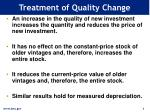 treatment of quality change