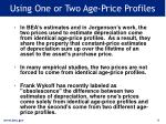 using one or two age price profiles