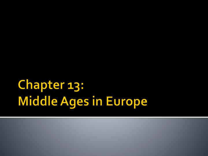 chapter 13 middle ages in europe n.