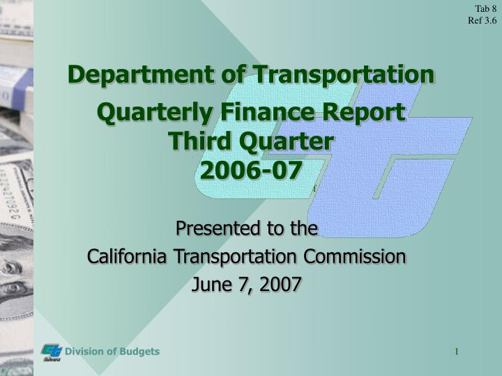 department of transportation quarterly finance report third quarter 2006 07 n.