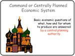 command or centrally planned economic system