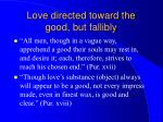 love directed toward the good but fallibly