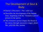 the development of soul body