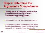 step 5 determine the argument s completeness