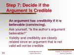step 7 decide if the argument is credible