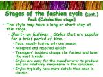 stages of the fashion cycle cont peak culmination stage