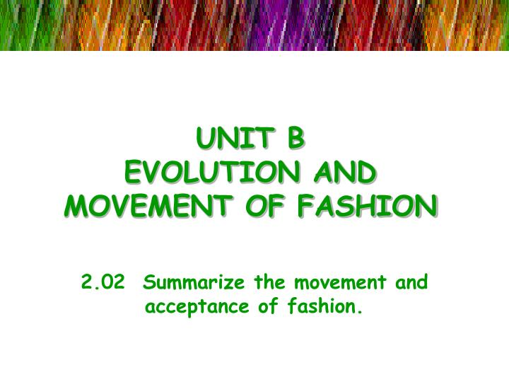 unit b evolution and movement of fashion n.