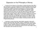 digression on the philosophy of money