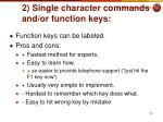 2 single character commands and or function keys
