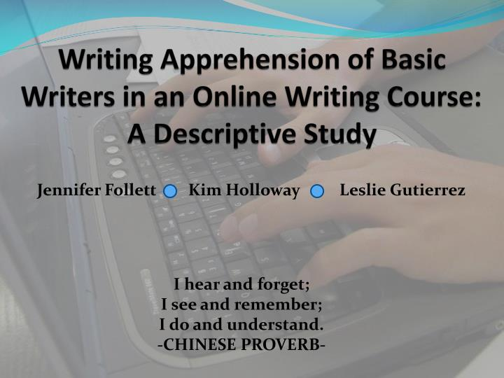 writing apprehension of basic writers in an online writing course a descriptive study n.