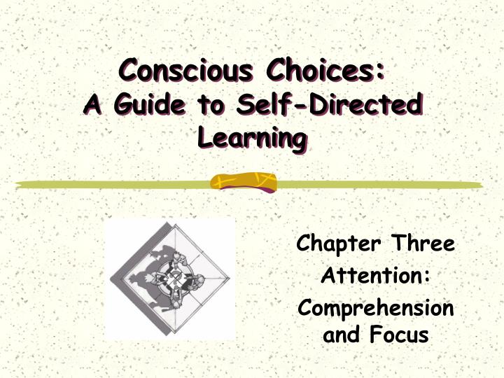 conscious choices a guide to self directed learning n.