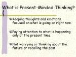 what is present minded thinking