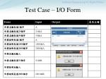 test case i o form