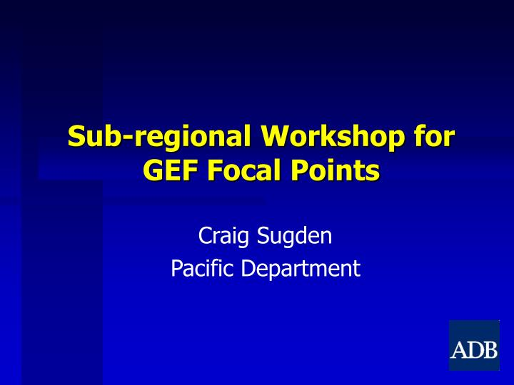 sub regional workshop for gef focal points n.