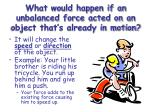 what would happen if an unbalanced force acted on an object that s already in motion