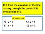 19 find the equation of the line passing through the point 3 5 with a slope of 0