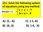 23 solve the following system of equations using any method x y 7 3x y 9