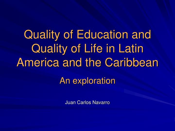quality of education and quality of life in latin america and the caribbean n.