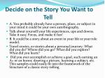 decide on the story you want to tell