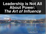 leadership is not all about power the art of influence