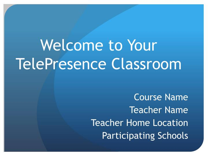 welcome to your telepresence classroom n.