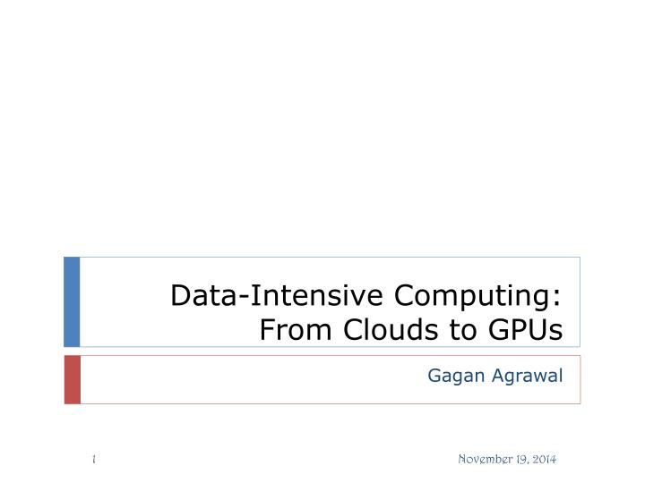 data intensive computing from clouds to gpus n.
