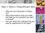 step 1 select a topic project idea