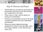step 10 present your project