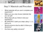 step 5 materials and procedure