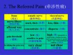 2 the referred pain