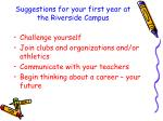 suggestions for your first year at the riverside campus