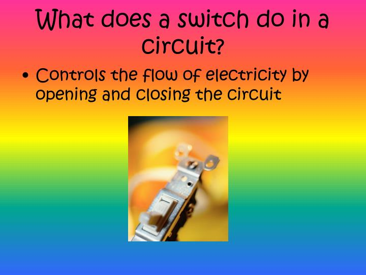 What does a switch do in a circuit?