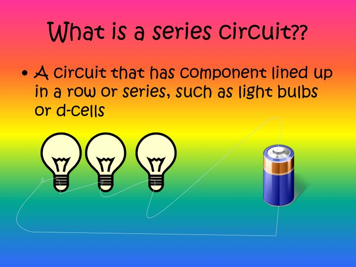 What is a series circuit??