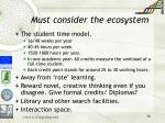 must consider the ecosystem