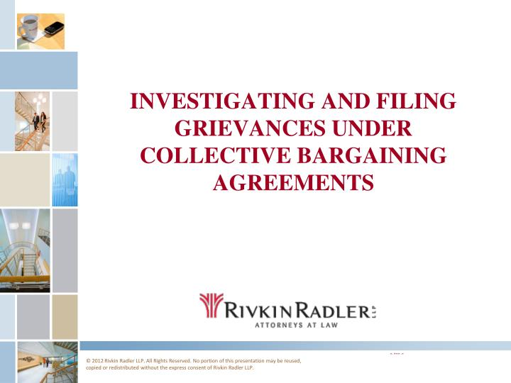 investigating and filing grievances under collective bargaining agreements n.