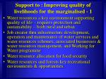 support to improving quality of livelihoods for the marginalised 1