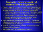 support to improving quality of livelihoods for the marginalised 2