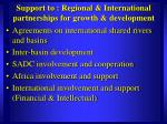 support to regional international partnerships for growth development