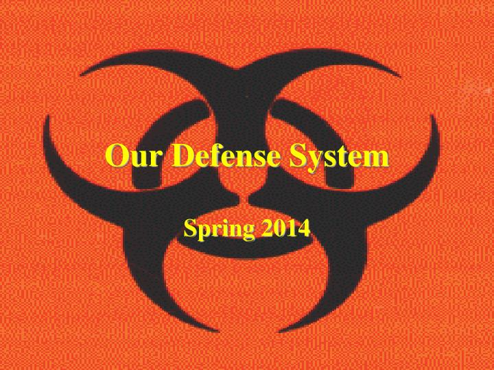 our defense system n.