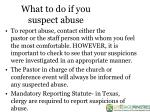 what to do if you suspect abuse