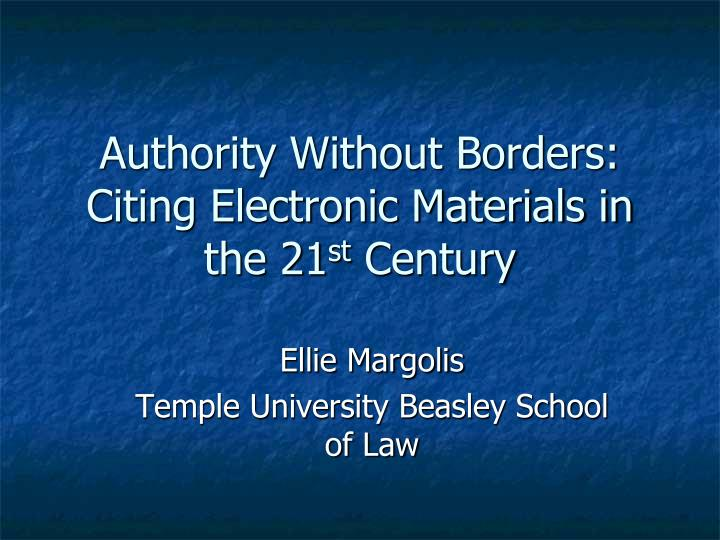 authority without borders citing electronic materials in the 21 st century n.
