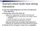 scenario where faults have strong interactions
