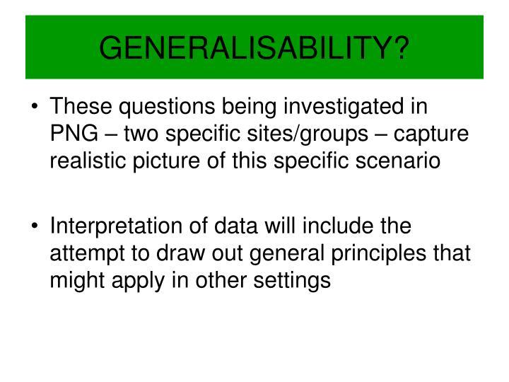 GENERALISABILITY?