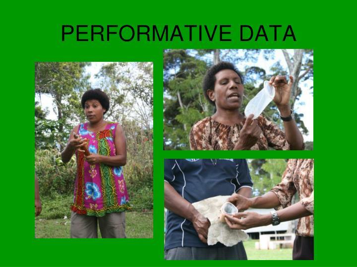 PERFORMATIVE DATA