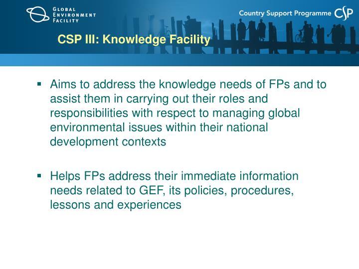 CSP III: Knowledge Facility