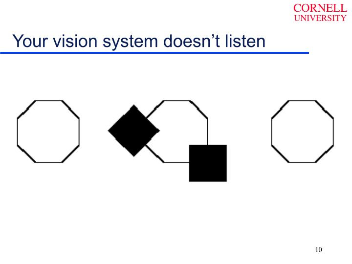 Your vision system doesn't listen