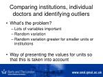 comparing institutions individual doctors and identifying outliers