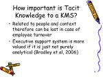 how important is tacit knowledge to a kms