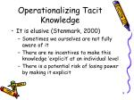 operationalizing tacit knowledge