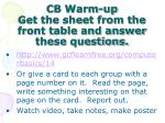 cb warm up get the sheet from the front table and answer these questions